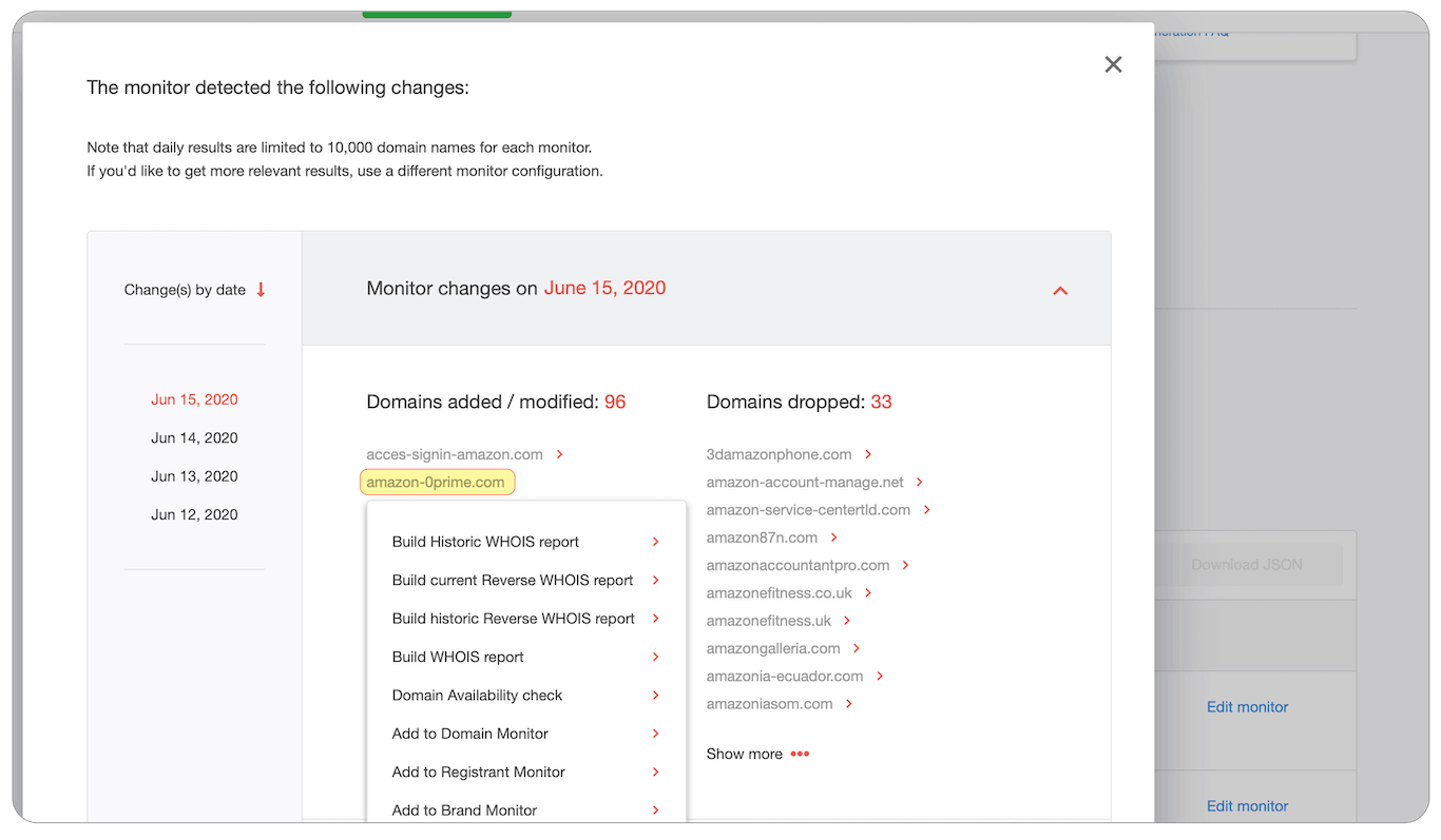 For every item in the list, with the other DRS tools you are allowed to build a report like WHOIS and Historic WHOIS, or add the domain of your interest to Domain monitor to track changes in its WHOIS and so on.